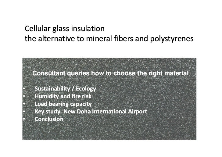 Cellular glass insulationthe alternative to mineral fibers and polystyrenes    Consultant queries how to choose the right ...