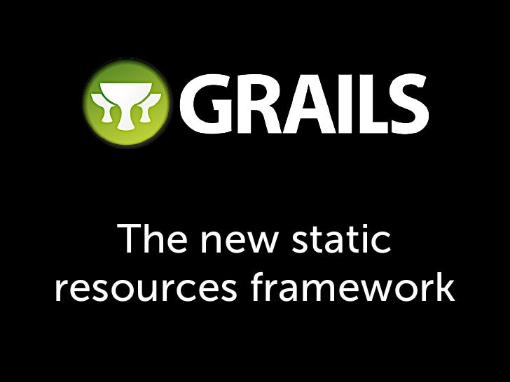 The new static resources framework