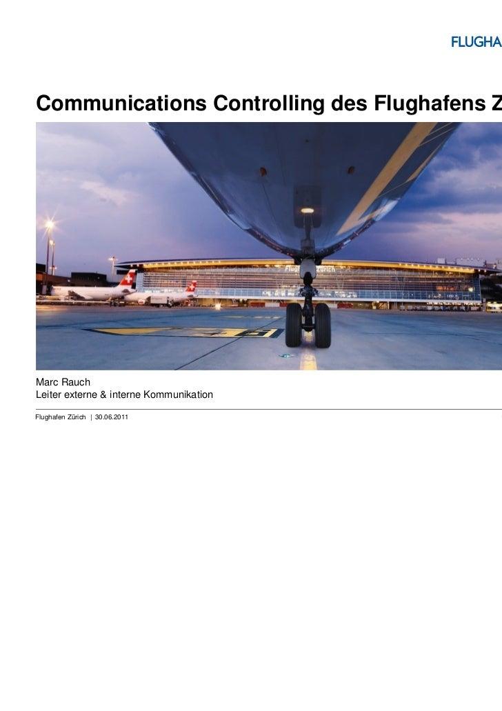 Communications Controlling des Flughafens ZürichMarc RauchLeiter externe & interne Kommunikation    |Flughafen Zürich | 30...