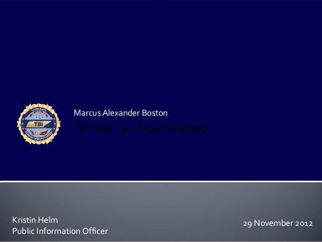 Marcus Alexander Boston                TBI Top Ten Most WantedKristin Helm                              29 November 2012Pu...