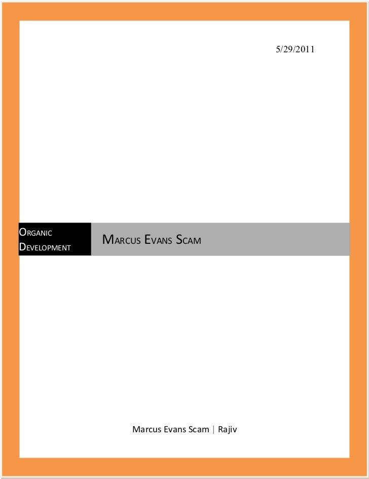5/29/2011ORGANICDEVELOPMENT              MARCUS EVANS SCAM                   Marcus Evans Scam   Rajiv