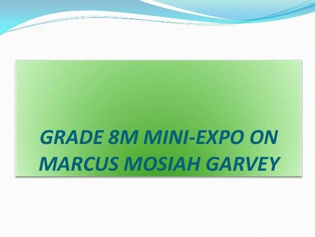 GRADE 8M MINI-EXPO ON MARCUS MOSIAH GARVEY