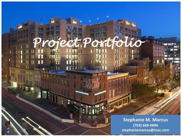 Project Portfolio                   Stephanie M. Marcus                    (703) 669-0896              stephaniemarcus@mac...