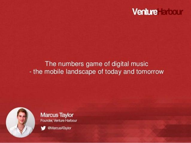 Marcus Taylor   VentureHarbour  Music 4.5 The Music In-app Economy
