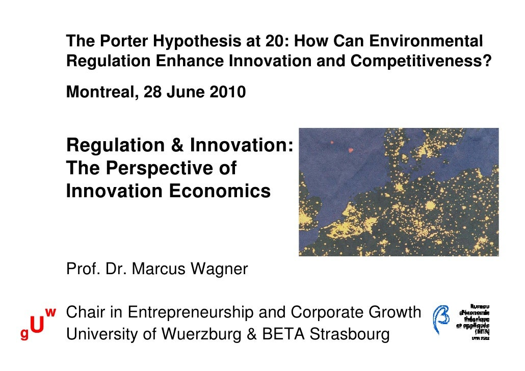 Marcus Wagner Presentation - The Porter Hypothesis at 20: Can Environmental Regulation Enhance Innovation and Competitiveness? June 2010