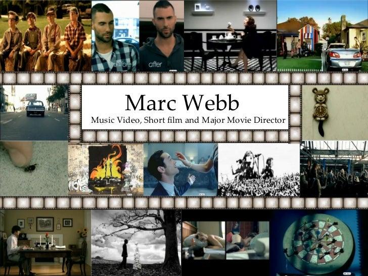 Marc Webb Music Video, Short film and Major Movie Director