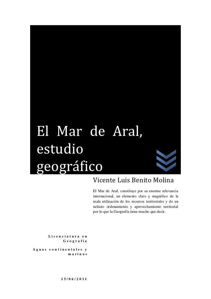 El Mar de Aral, estudio geográfico                        Vicente Luis Benito Molina                        El Mar de Aral...