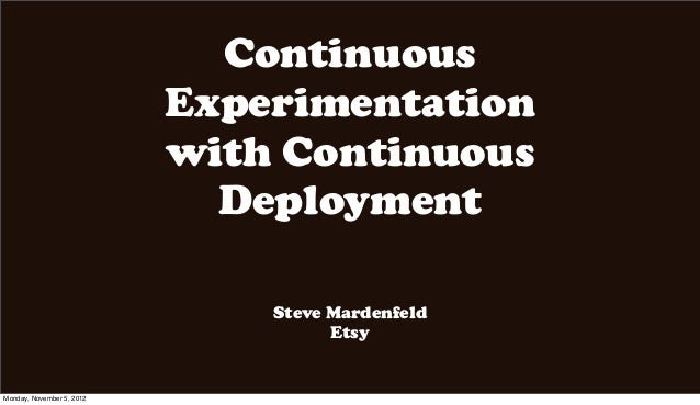 Strata New York 2012: Continuous Experimentation with Continuous Deployment
