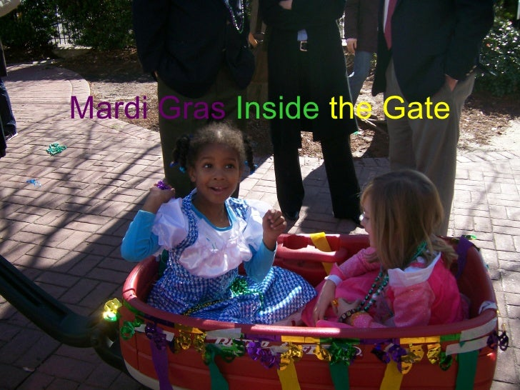 Mardi Gras  Inside   the Gate