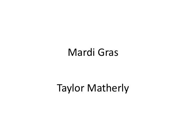 Mardi Gras Taylor Matherly