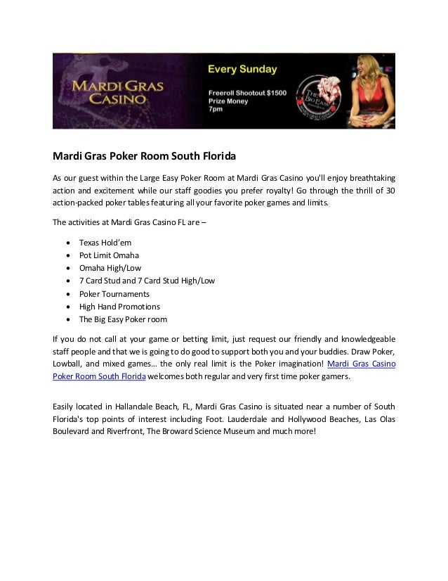 Mardi Gras Poker Room South FloridaAs our guest within the Large Easy Poker Room at Mardi Gras Casino youll enjoy breathta...
