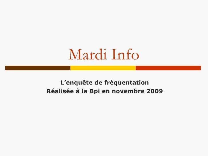 L'enquête de fréquentation réalisée à la Bpi en novembre 2009 Christophe EVANS Service études et recherche – Bpi 2 février...