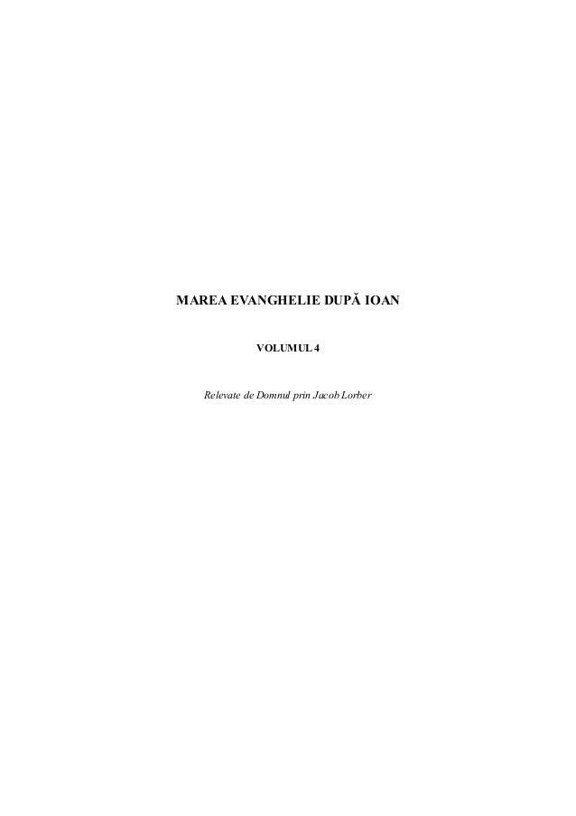 MAREA EVANGHELIE DUPĂ IOAN              VOLUMUL 4   Relevate de Domnul prin Jacob Lorber