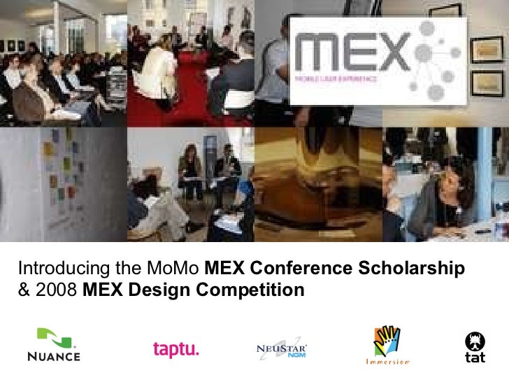 Introducing the MoMo  MEX Conference Scholarship & 2008  MEX Design Competition
