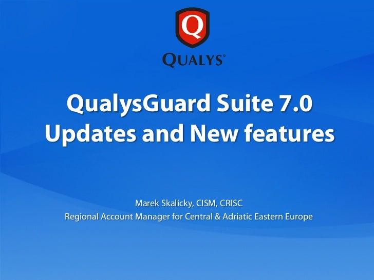QualysGuard InfoDay 2012 - QualysGuard Suite 7.0