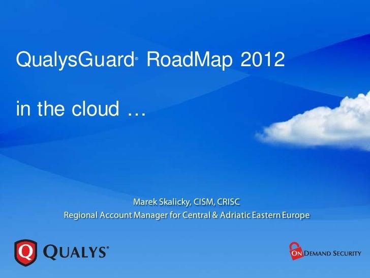 QualysGuard InfoDay 2012 - RoadMap, In the cloud