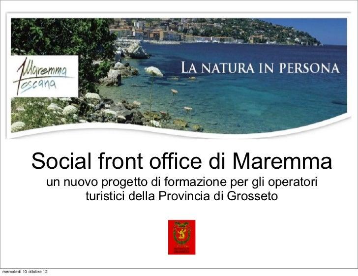 Social front office di Maremma                      un nuovo progetto di formazione per gli operatori                     ...