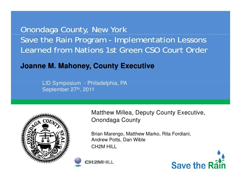 Onondaga County, New YorkSave the Rain Program - Implementation LessonsLearned from Nations 1st Green CSO Court OrderJoann...