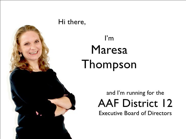Hi there,              I'm        Maresa       Thompson              and I'm running for the            AAF District 12   ...