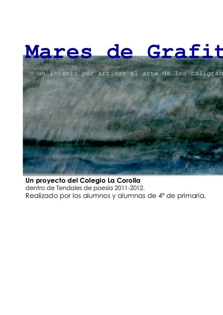 Mares de Grafito o un intento por arribar al arte de los caligramasUn proyecto del Colegio La Corolladentro de Tendales de...