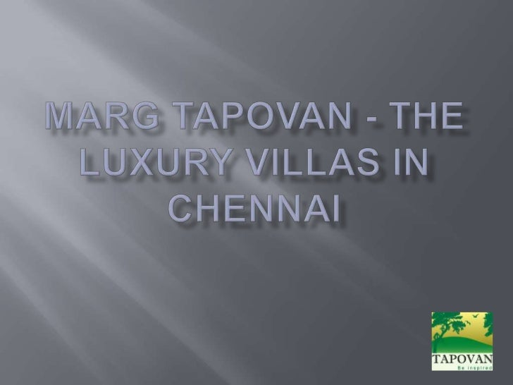 MARG Tapovan - The Luxury Villas In Chennai