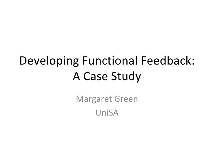 Developing Functional Feedback: A Case Study Margaret Green UniSA