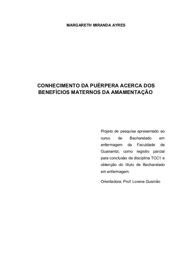 MARGARETH MIRANDA AYRESCONHECIMENTO DA PUÉRPERA ACERCA DOSBENEFÍCIOS MATERNOS DA AMAMENTAÇÃO                     Projeto d...