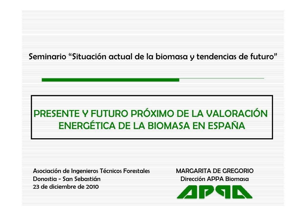 """Seminario """"Situación actual de la biomasa y tendencias de futuro           Situación                                      ..."""
