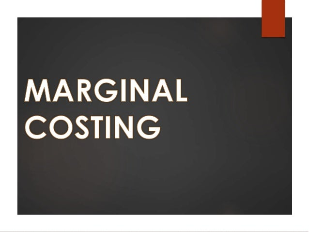 Marginal costing & concepts
