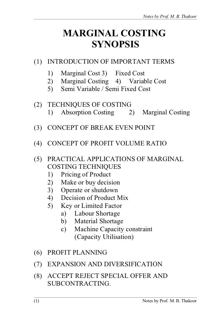 Notes by Prof. M. B. Thakoor           MARGINAL COSTING               SYNOPSIS(1) INTRODUCTION OF IMPORTANT TERMS      1) ...