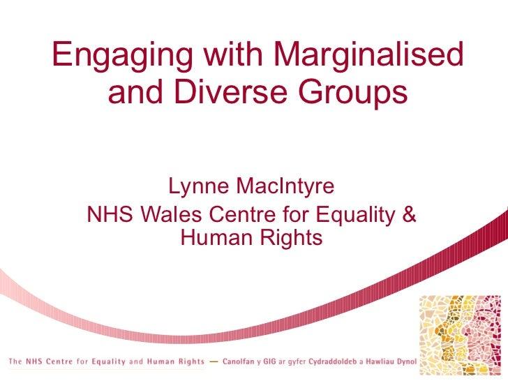 Engaging with marginalised and diverse groups / Ymgysylltu gyda grwpiau amrywiol ac sydd wedi'u hymyleiddio