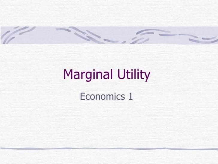 Marginal Utility  Economics 1