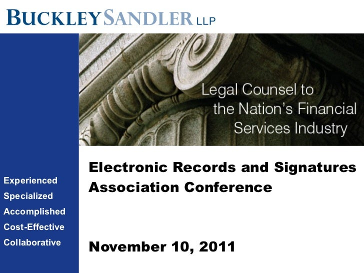 Electronic Records and Signatures Association Conference November 10, 2011 Experienced Specialized Accomplished Cost-Effec...