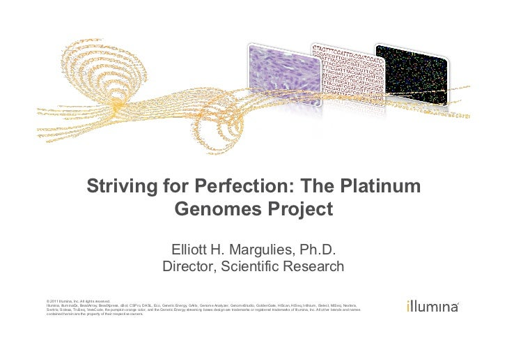 Elliott Margulies - Striving for Perfection: The Platinum Genomes Project