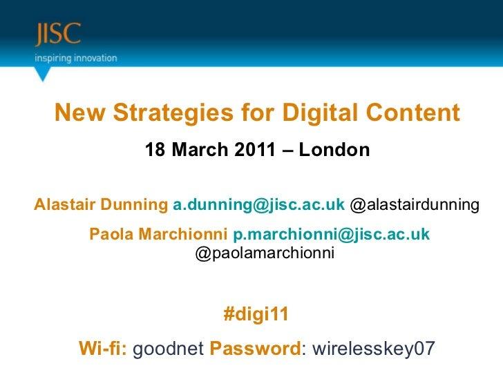 <ul><ul><li>New Strategies for Digital Content </li></ul></ul><ul><ul><li>18 March 2011 – London </li></ul></ul><ul><ul><l...