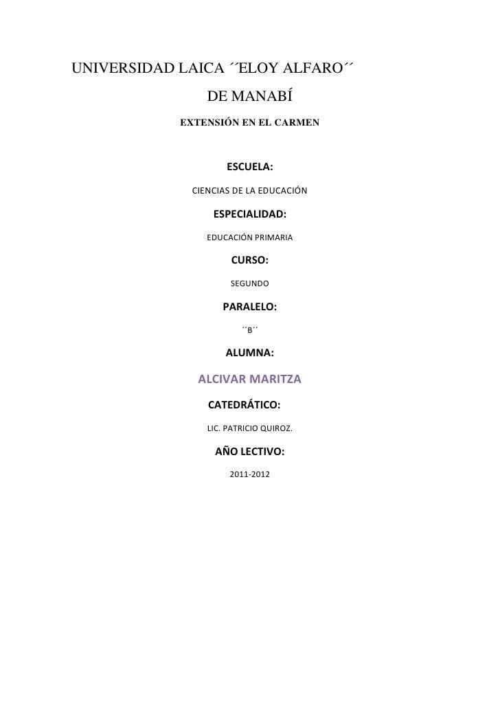 UNIVERSIDAD LAICA ´´ELOY ALFARO´´<br />DE MANABÍ<br />EXTENSIÓN EN EL CARMEN<br />ESCUELA:<br />CIENCIAS DE LA EDUCACIÓN<b...