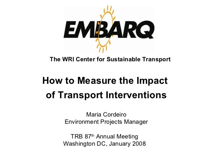 TRB 87 th  Annual Meeting Washington DC, January 2008 Maria Cordeiro Environment Projects Manager The WRI Center for Susta...