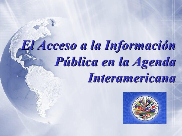 El Acceso a la Información Pública en la Agenda Interamericana