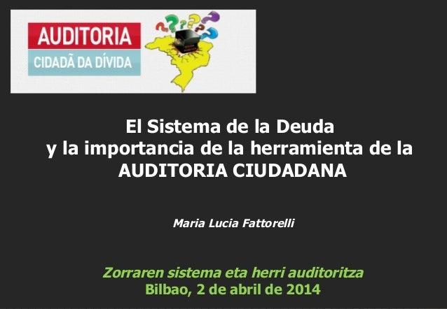 Maria Lucia Fattorelli: el sistema de la deuda y la auditoria ciudadana
