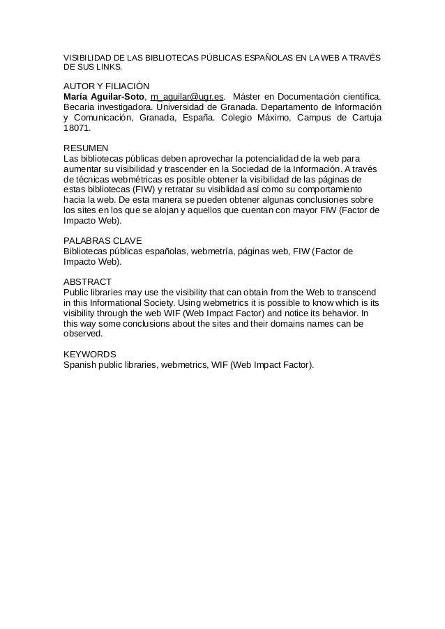 VISIBILIDAD DE LAS BIBLIOTECAS PÚBLICAS ESPAÑOLAS EN LA WEB A TRAVÉS DE SUS LINKS. AUTOR Y FILIACIÓN María Aguilar-Soto, m...
