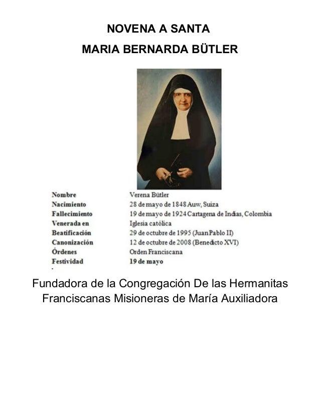 NOVENA A SANTA MARIA BERNARDA BÜTLER Fundadora de la Congregación De las Hermanitas Franciscanas Misioneras de María Auxil...