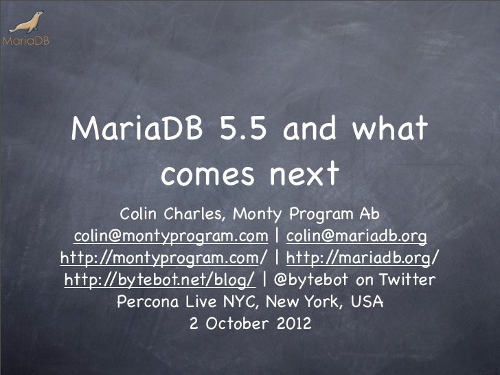 MariaDB 5.5 and what comes next - Percona Live NYC 2012
