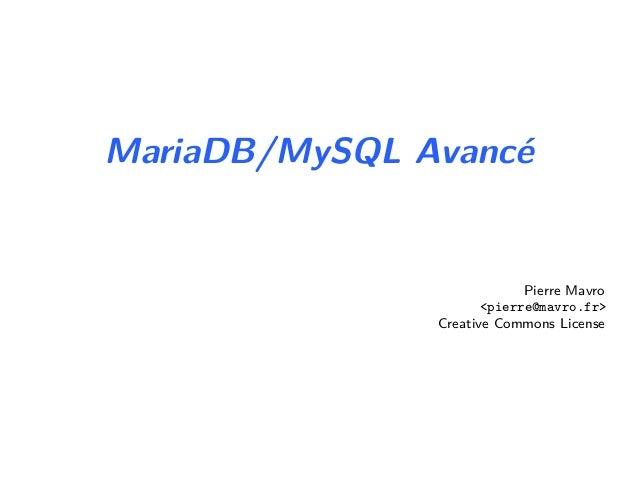 MariaDB/MySQL AvancéPierre Mavro<pierre@mavro.fr>Creative Commons License
