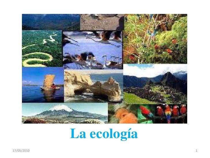 La ecología<br />15/05/2010<br />1<br />