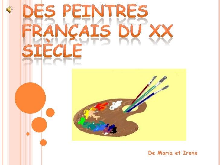 Des peintres français du XX siècle<br />De Maria et Irene<br />