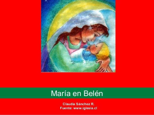 María en Belén Claudia Sánchez R. Fuente: www.iglesia.cl