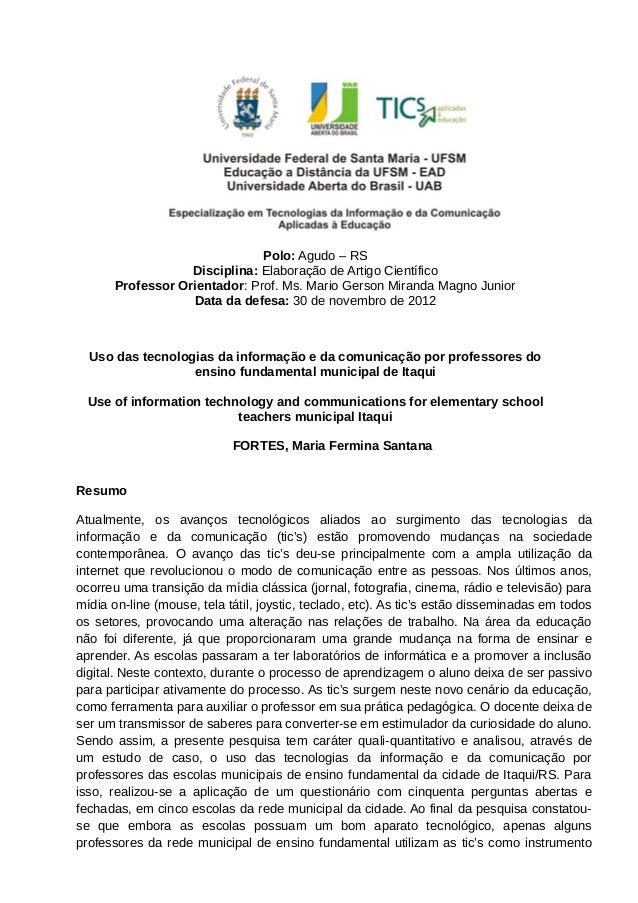 Polo: Agudo – RSDisciplina: Elaboração de Artigo CientíficoProfessor Orientador: Prof. Ms. Mario Gerson Miranda Magno Juni...