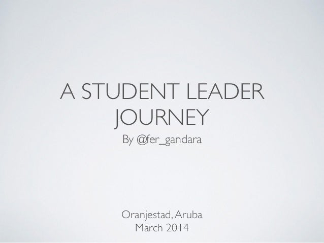 A STUDENT LEADER JOURNEY By @fer_gandara Oranjestad,Aruba March 2014