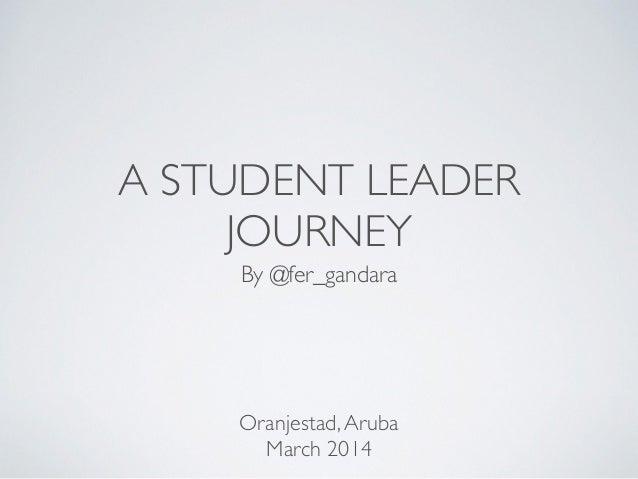 A Student Leader Journey - Maria Fernanda Gandara  (Aruba, March 2014)