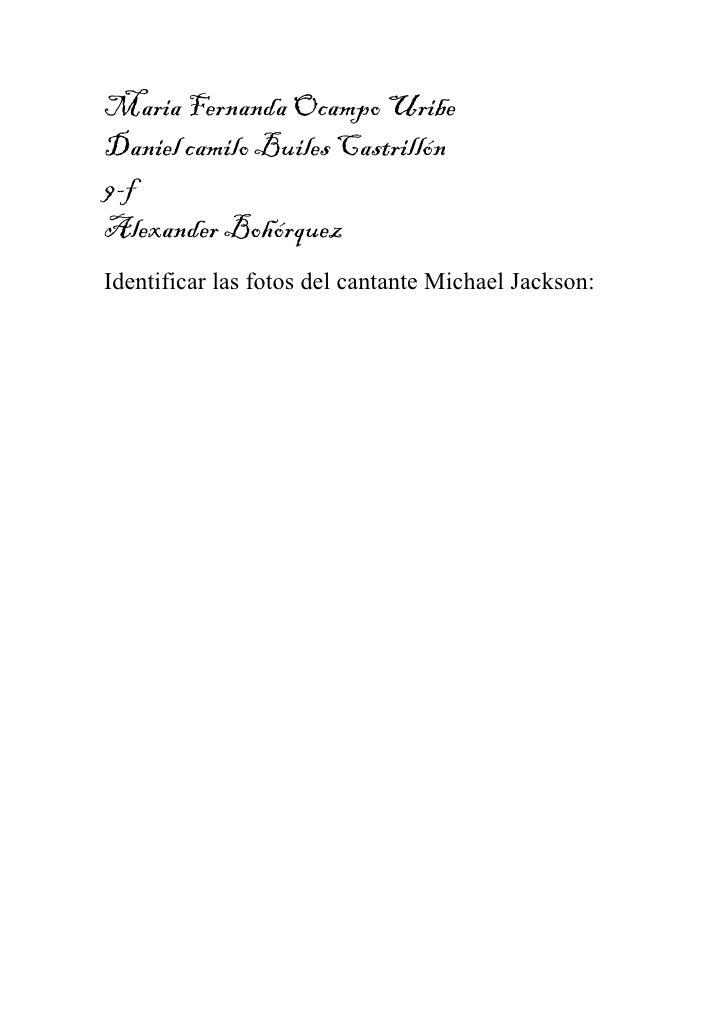 Maria Fernanda Ocampo UribeDaniel camilo Builes Castrillón9-fAlexander BohórquezIdentificar las fotos del cantante Michael...